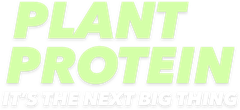 Plant protein it's the next big thing